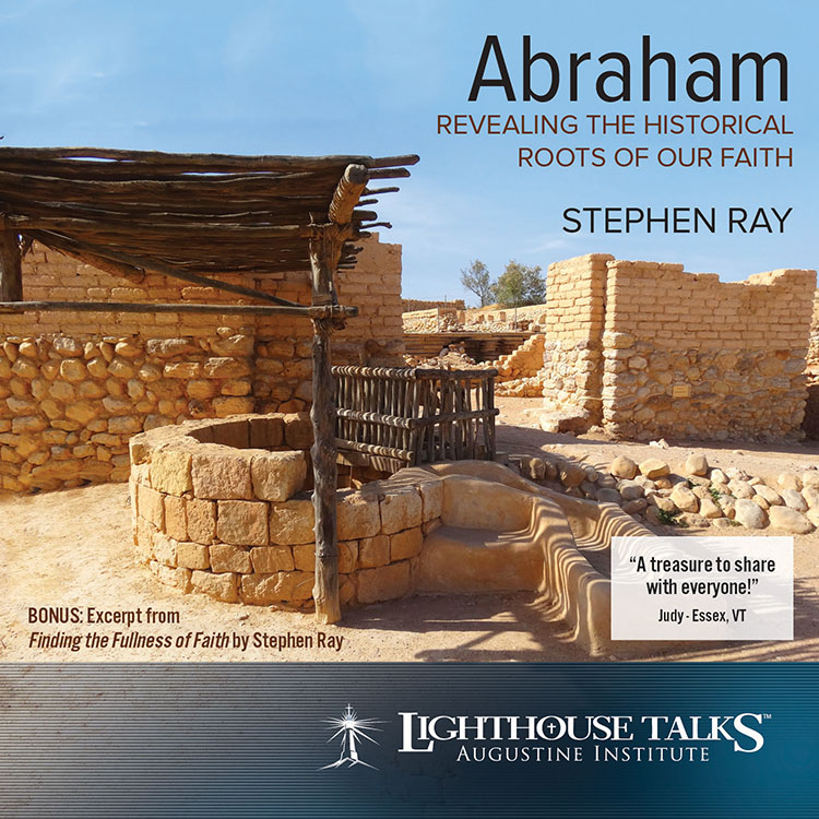 Abraham Revealing the Historical Roots of our Faith