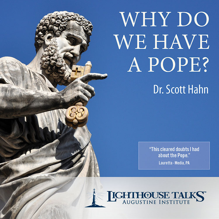 Why Do We Have a Pope?