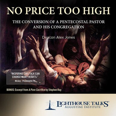 No Price Too High by Deacon Alex Jones | Catholic CD | Catholic Mp3 | Catholic Media | Faithraiser