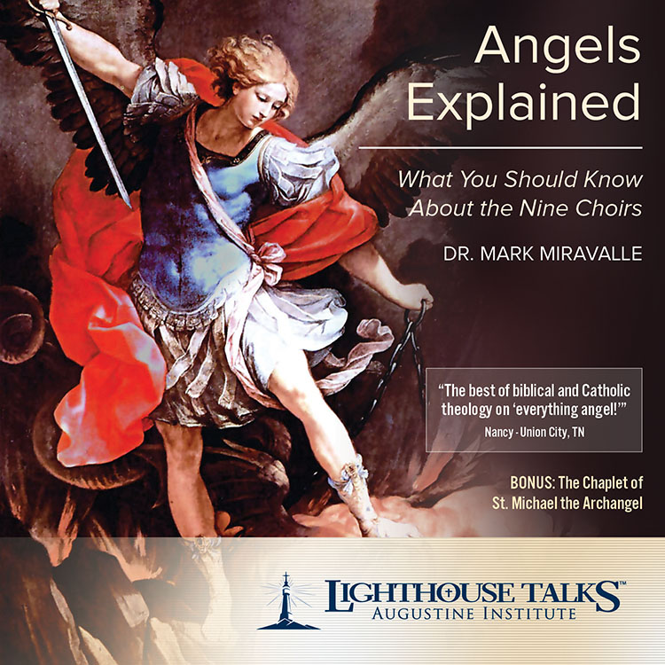Angels Explained: What You Should Know About the Nine Choirs by Dr. Mark Miravalle | CD and MP3 of the Month April 2013