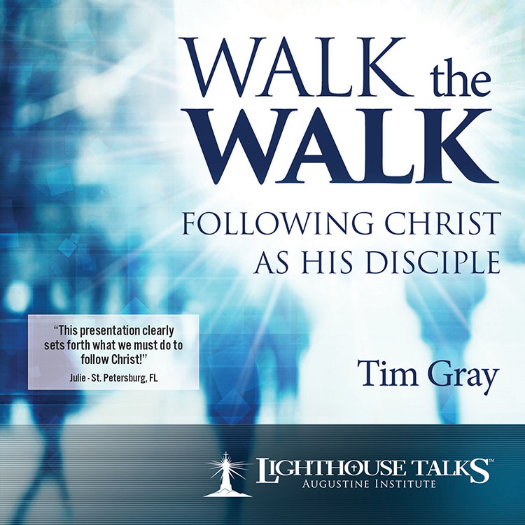 Walk the Walk: Following Christ as His Disciple