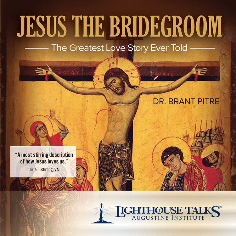 Jesus the Bridegroom: The Greatest Love Story Ever Told Dr. Brant Pitre