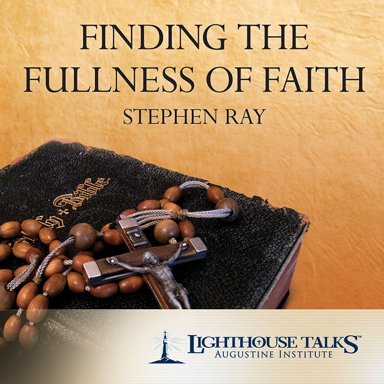 Finding the Fullness of Faith