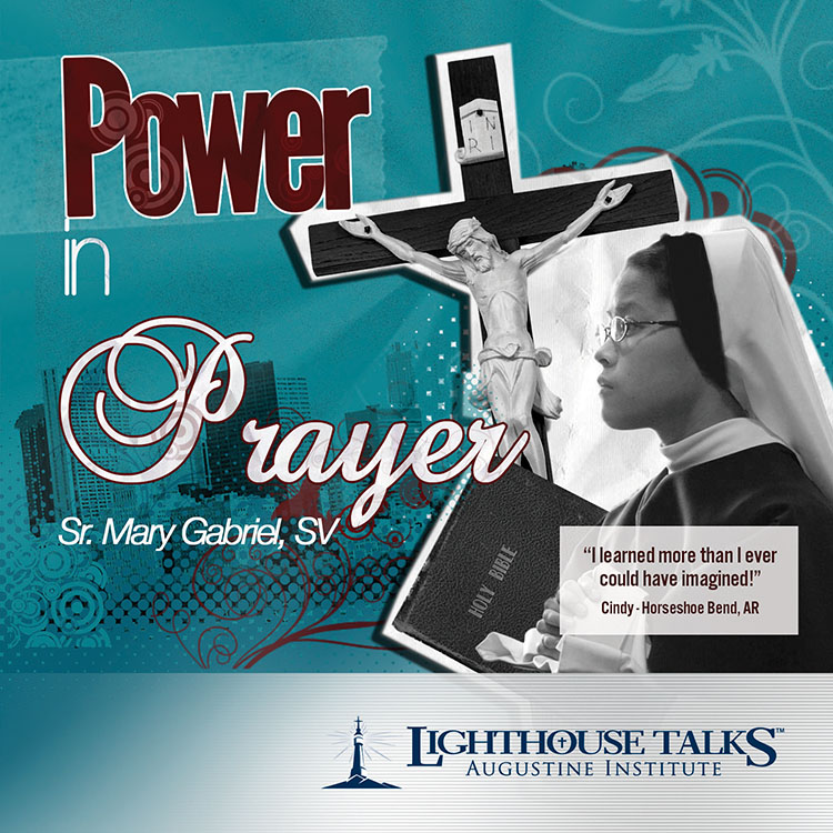 Power In Prayer Catholic Media by Sister Mary Gabriel | Truth Be Told Club | Faith Raiser | Faithraiser | Catholic MP3