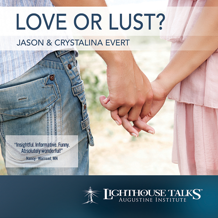 Love or Lust? - Lighthouse Catholic Media